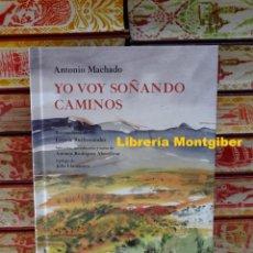 Libros de segunda mano: YO VOY SOÑANDO CAMINOS . AUTOR : MACHADO , ANTONIO. Lote 244656590