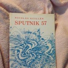 Libros de segunda mano: SPUTNIK 57, DE NICOLAS GUILLEN. LA HABANA 1980. ILUSTRADO. EXCELENTE ESTADO. Lote 244698365