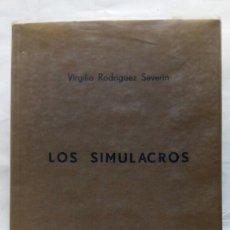 Libros de segunda mano: LOS SIMULACROS. VIRGILIO RODRÍGUEZ SEVERIN.. Lote 244708240