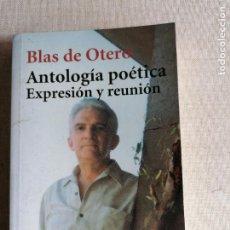 Libros de segunda mano: OTERO (BLAS DE).– ANTOLOGÍA POÉTICA. EXPRESIÓN Y REUNIÓN. ALIANZA EDIT. LIBRO DE BOLSILLO, 2003. Lote 244716880