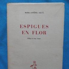 Libros de segunda mano: ESPIGUES EN FLOR - MARÍA-ANTONIA SALVÀ. Lote 244743570