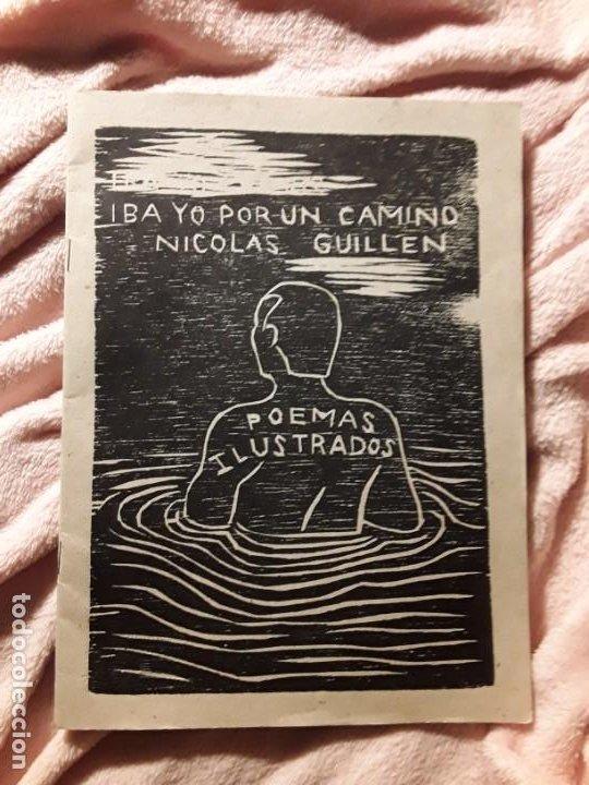 IBA YO POR UN CAMINO, DE NICOLÁS GUILLÉN. POEMAS ILUSTRADOS POR IBRAHIM MIRANDA Y ALIOSKY GARCIA (Libros de Segunda Mano (posteriores a 1936) - Literatura - Poesía)