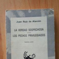 Libros de segunda mano: LA VERDAD SOSPECHOSA - LOS PECHOS PRIVILEGIADOS JUAN RUIZ DE ALARCÓN - ESPASA-CALPÉ. Lote 244765310