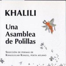 Libros de segunda mano: UNA ASAMBLEA DE POLILLAS / KHALILI – 2012. Lote 244767635