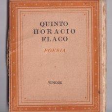 Libros de segunda mano: POESIA - QUINTO HORACIO FLACO - COLECCIÓN POESÍA EN LA MANO 5 (EN DOS IDIOMAS) - ED. YUNQUE 1940. Lote 244996595