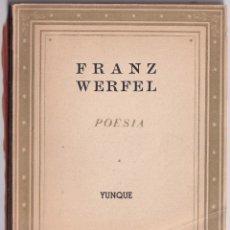 Libros de segunda mano: POESIA - FRANZ WERFEL - COLECCIÓN POESÍA EN LA MANO 18 (EN DOS IDIOMAS) - ED. YUNQUE 1940. Lote 244999760