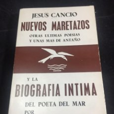 Libros de segunda mano: NUEVOS MARETAZOS ÚLTIMAS POESÍAS, BIOGRAFÍA ÍNTIMA DEL POETA DEL MAR. JESUS CANCIO. CORONA CABELLO. Lote 245049705