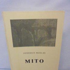 Libros de segunda mano: FEDERICO MUELAS. MITO. COLECCION DE PIEDRA QUE HABLA. EJEMPLAR Nº 227. ED. EL TORO DE BARRO. 1987. Lote 245102875