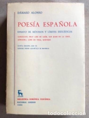 POESÍA ESPAÑOLA, ENSAYO DE MÉTODOS Y LÍMITES ESTILÍSTICOS. DÁMASO ALONSO. ED. GREDOS 1981. (Libros de Segunda Mano (posteriores a 1936) - Literatura - Poesía)