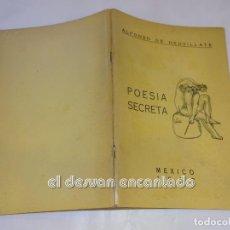 Libros de segunda mano: ALFONSO DE NEUVILLATE. POESIA SECRETA. MEXICO 1967. EDICION 100 EJ. NUM. FIRMADOS POR EL AUTO. Lote 245209565