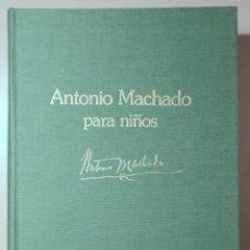 Libros de segunda mano: MACHADO, ANTONIO - ANTONIO MACHADO PARA NIÑOS - MADRID 1983 - ILUSTRADO - EDICIÓN NUMERADA EN TELA. Lote 245911760