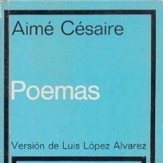 Libros de segunda mano: POEMAS. (VERSION DE LUIS LOPEZ ALVAREZ) TEXTO BILINGÜE - CESAIRE, AIME - A-POE-2037. Lote 245973245