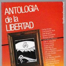 Libros de segunda mano: ANTOLOGIA DE LA LIBERTAD - EDITORIAL REVOLUCIÓN 1983. Lote 246318055