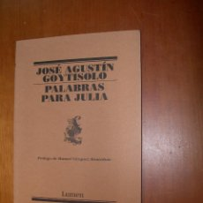 Libros de segunda mano: PALABRAS PARA JULIA / JOSÉ AGUSTÍN GOYTISOLO. Lote 246357580