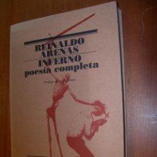 Libros de segunda mano: INFIERNO - POESÍA COMPLETA / REINALDO ARENAS. Lote 246360800