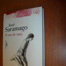 Libros de segunda mano: EN EL AÑO 1993 / JOSÉ SARAMAGO. Lote 246361310