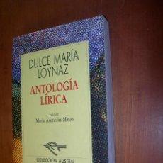 Libros de segunda mano: ANTOLOGÍA LÍRICA / DULCE MARÍA LOYNAZ. Lote 246361860