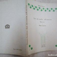 Libros de segunda mano: LA MIRADA ABIERTA, SEMIVERSOS Y PROSAS INGENUAS - RAMÓN FERREIRO - ED CELTA 1964 22X16 CM, 131PP +.. Lote 246558180
