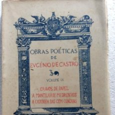 Libros de segunda mano: OBRAS POÉTICAS DE EUGÉNIO DE CASTRO, 1944. Lote 246611220