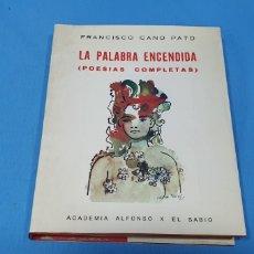 Libros de segunda mano: LA PALABRA ENCENDIDA - FRANCISCO CANO PATO - MURCIA 1977. Lote 246638360