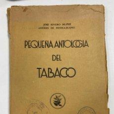 Libros de segunda mano: PEQUEÑA ANTOLOGIA DEL TABACO. J. RIVERO - A. DE PIEDRA-BUENO. ED. REVISTA TABACO. LA HABANA, 1946.. Lote 247087615