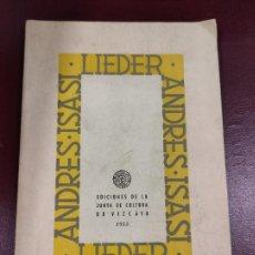 Libros de segunda mano: LIEDER - ANDRES ISASI - 1955 DIBUJOS DE JUAN DE ARANOA - 91P. 24X17. Lote 247401525