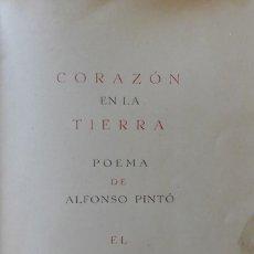Libros de segunda mano: CORAZÓN EN LA TIERRA, ALFONSO PINTÓ. BARCELONA, 1948. EDICIÓN DE 100 EJEMPLARES. DEDICADO. Lote 247437675