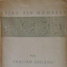 Libros de segunda mano: FRISO SIN NOMBRE, GRACIÁN QUIJANO. MADRID, 1950. EDICIÓN DE 100 EJEMPLARES NUMERADOS Y FIRMADOS. Lote 247438175