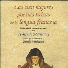 Libros de segunda mano: FERNANDO MARISTANY-LAS CIEN MEJORES POESÍAS LÍRICAS DE LA LENGUA FRANCESA.MAXTOR.2010.. Lote 248614650