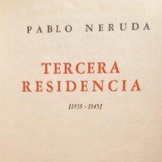 Libros de segunda mano: TERCERA RESIDENCIA 1935 - 1945 - PABLO NERUDA - LOSADA - 1947 PRIMERA EDICIÓN. Lote 251231045