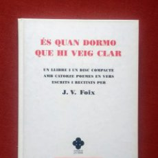 Libros de segunda mano: ES QUAN DORMO QUE HI VEIG CLAR - J. V. FOIX - AMB CD.. Lote 251300550