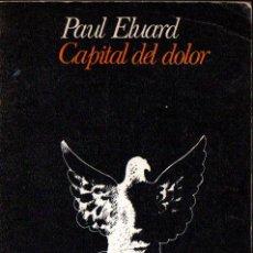 Libros de segunda mano: PAUL ELUARD : CAPITAL DEL DOLOR (VISOR, 1973). Lote 251398875