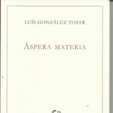 Libros de segunda mano: ÁSPERA MATERIA. Lote 251525585