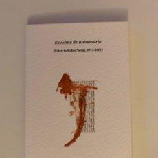 Libros de segunda mano: ESCOLMA DE ANIVERSARIO: LIBRERÍA FOLLAS NOVAS (1971-2001). ROSALÍA DE CASTRO. VALLE-INCLÁN. OTERO.. Lote 251629035