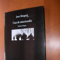 Livres d'occasion: CASA DE MISERICORDIA / JOAN MARGARIT / CATALÁN - ESPAÑOL. Lote 251876435