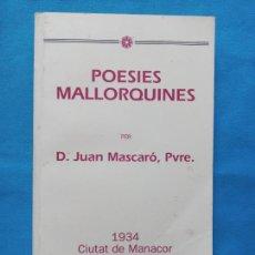 Libros de segunda mano: POESIES MALLORQUINES - JOAN MASCARÓ - EDICIÓ 1990. Lote 251887190