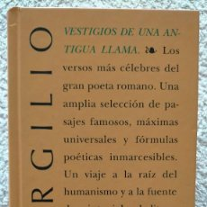 Libros de segunda mano: VESTIGIOS DE UNA ANTIGUA LLAMA VIRGILIO 16,5 X 11,5 X 1. Lote 252062610