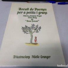 Libros de segunda mano: RECULL DE POEMES PER A PETITS I GRANS / MARIA ANTÒNIA PUJOL TINA ROIG D ROSA SENSAT / NÖELLE GRANGER. Lote 252381040