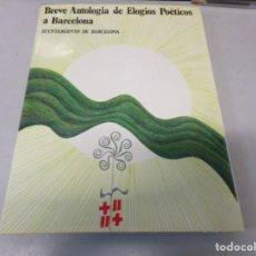 Libros de segunda mano: BREVE ANTOLOGIA DE ELOGIOS POETICOS A BARCELONA. Lote 252482195