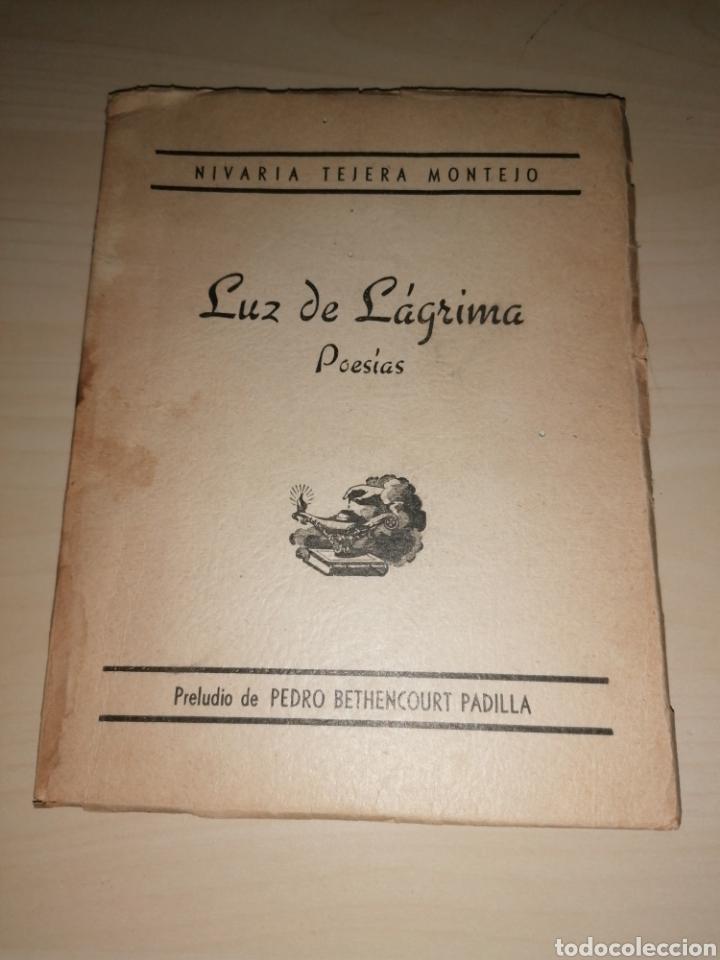 Libros de segunda mano: Nivaria Tejera Montejo - LUZ DE LAGRIMA - Poesías - Dedicado autora - 1950 - Foto 4 - 252947060
