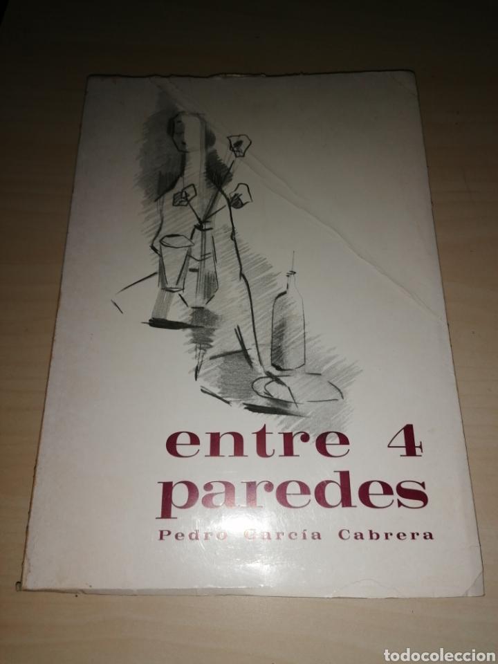 PEDRO GARCÍA CABRERA. ENTRE 4 PAREDES -1968 - DEDICATORIA AUTÓGRAFA (Libros de Segunda Mano (posteriores a 1936) - Literatura - Poesía)