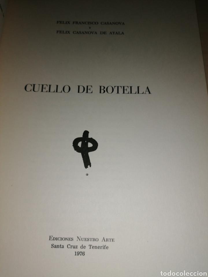 Libros de segunda mano: Cuello de Botella - FÉLIX CASANOVA DE AYALA - FÉLIX FRANCISCO CASANOVA MARTÍN - Dedicado autor - Foto 3 - 253038385