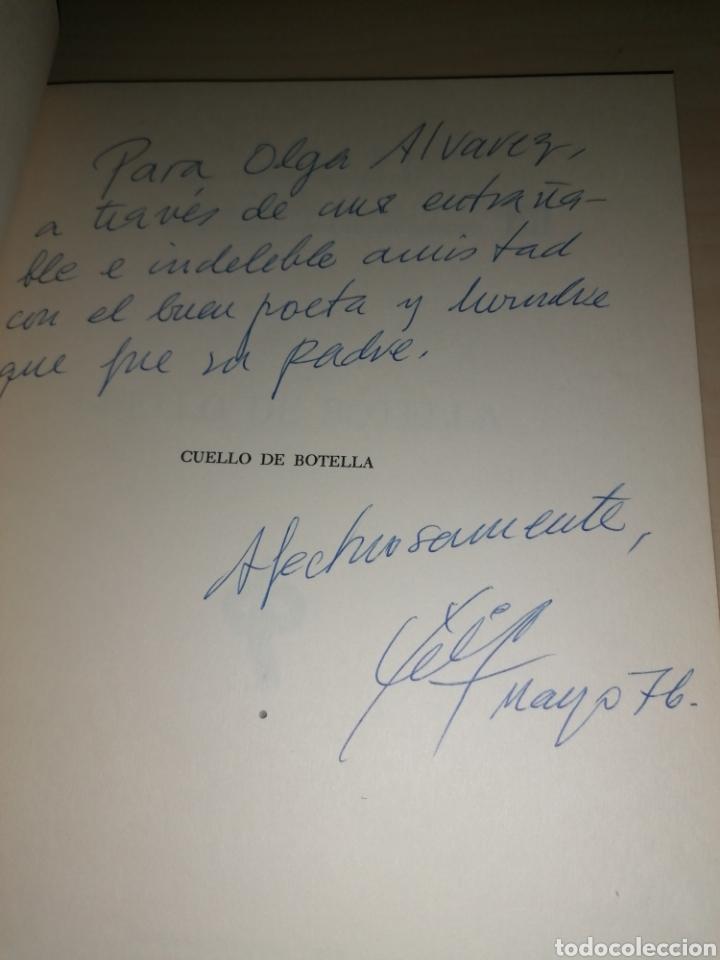 Libros de segunda mano: Cuello de Botella - FÉLIX CASANOVA DE AYALA - FÉLIX FRANCISCO CASANOVA MARTÍN - Dedicado autor - Foto 8 - 253038385