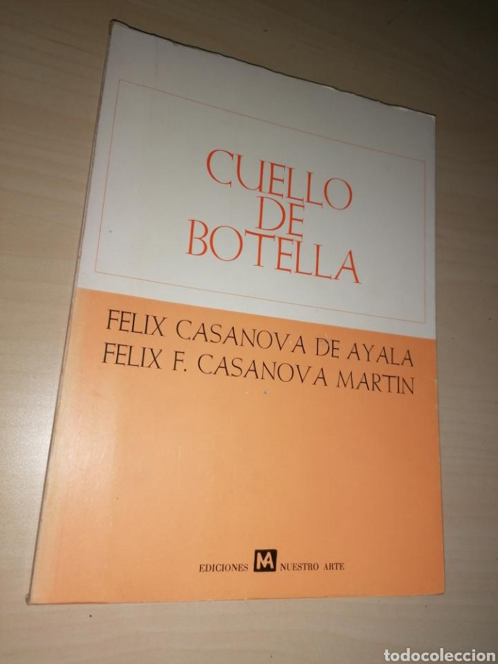CUELLO DE BOTELLA - FÉLIX CASANOVA DE AYALA - FÉLIX FRANCISCO CASANOVA MARTÍN - DEDICADO AUTOR (Libros de Segunda Mano (posteriores a 1936) - Literatura - Poesía)