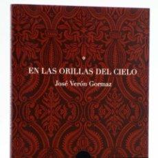 Libros de segunda mano: INTENSA. EN LAS ORILLAS DEL CIELO (JOSÉ VERÓN GORMAZ) TROPO, 2007. OFRT. Lote 253230865