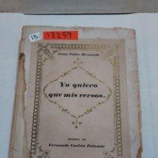 Libros de segunda mano: 12259 - YO QUIERO MIS VERSOS - POR JUAN PABLO HERNANDO - AÑO 1947. Lote 253242100