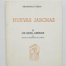 Libros de segunda mano: FRANCISCO UTRAY NUEVAS JARCHAS Y UN ZEJEL LIMINAR FERNANDEZ DE LA MORA. MADRID. 1981. Lote 253310395