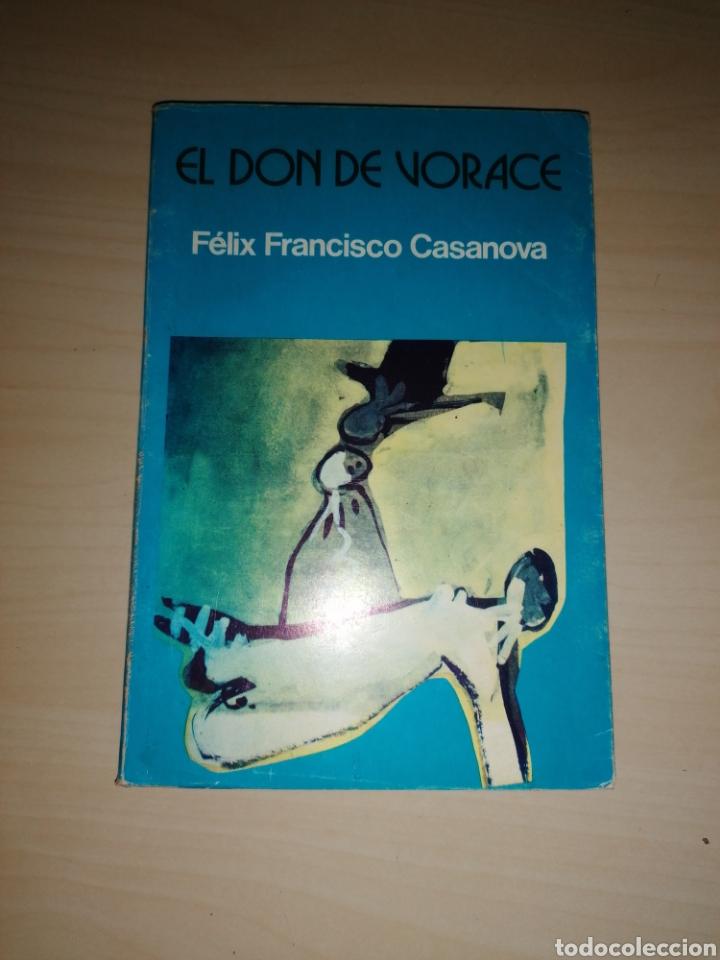 EL DON DE VORACE - FÉLIX FRANCISCO CASANOVA - DEDICATORIA AUTÓGRAFA - ÚNICO¡ (Libros de Segunda Mano (posteriores a 1936) - Literatura - Poesía)