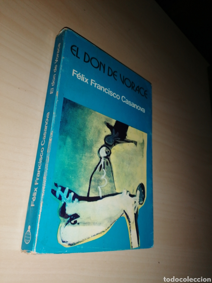 Libros de segunda mano: EL DON DE VORACE - FÉLIX FRANCISCO CASANOVA - Dedicatoria autógrafa - ÚNICO¡ - Foto 3 - 253358320
