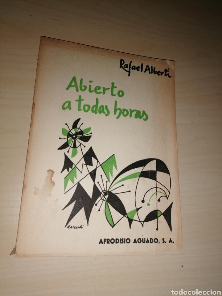 ABIERTO A TODAS HORAS - RAFAEL ALBERTI - DIBUJO CON DEDICATORIA AUTÓGRAFA (Libros de Segunda Mano (posteriores a 1936) - Literatura - Poesía)